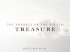 The Parable of the Hidden Treasure