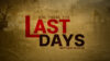 Are These the Last Days? – Part 5