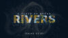 A Place of Broad Rivers